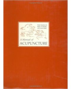 A Manual of Acupuncture 2nd Ed